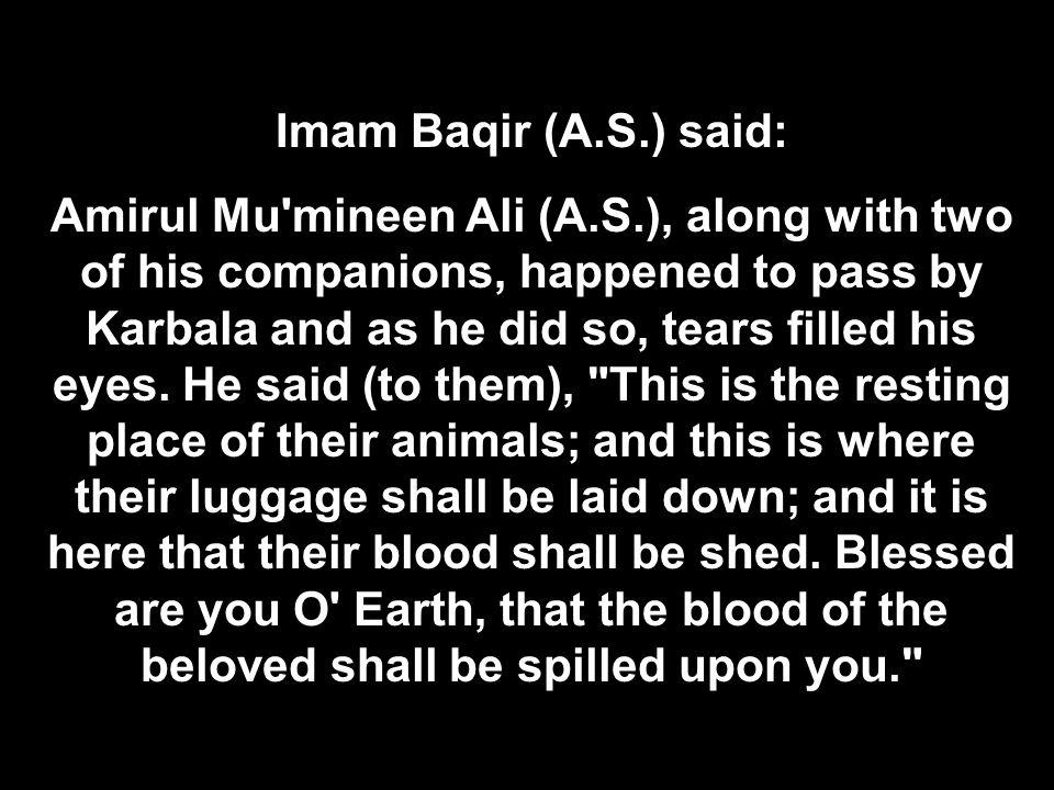 Imam Baqir (A.S.) said: