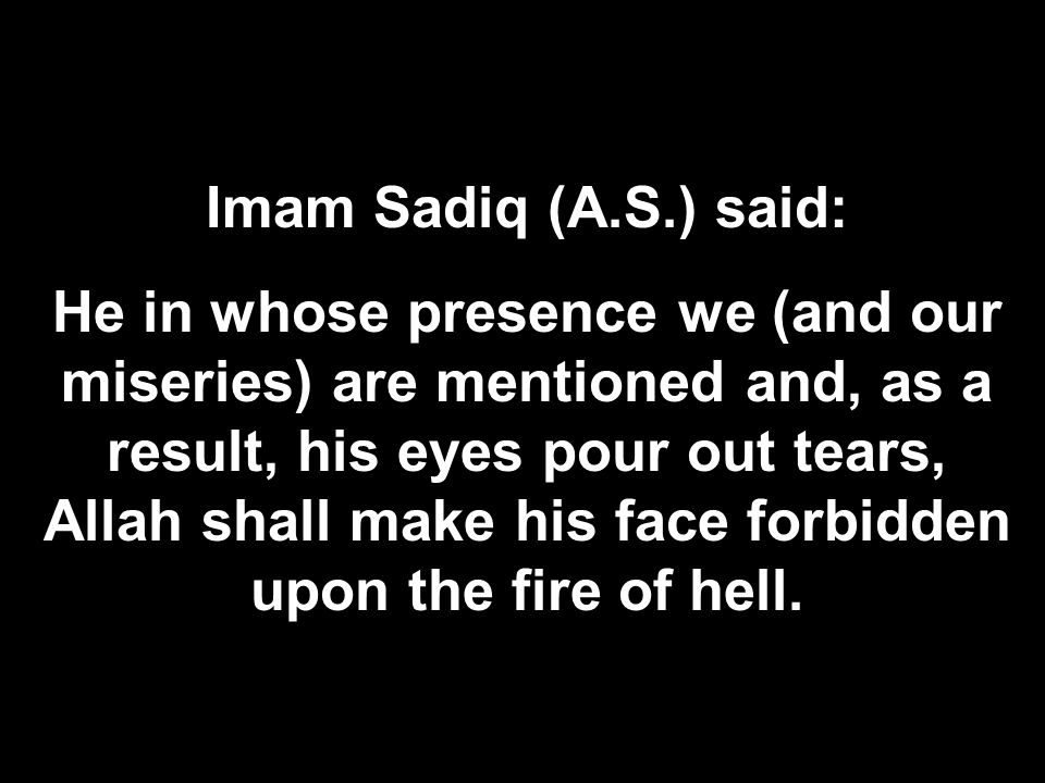 Imam Sadiq (A.S.) said: