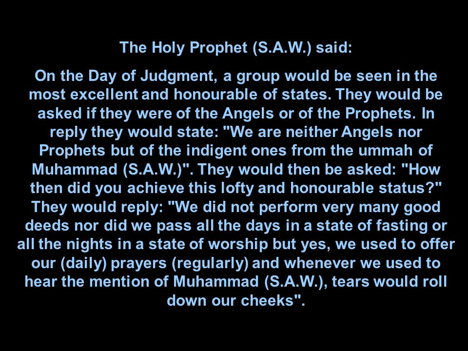 The Holy Prophet (S.A.W.) said: