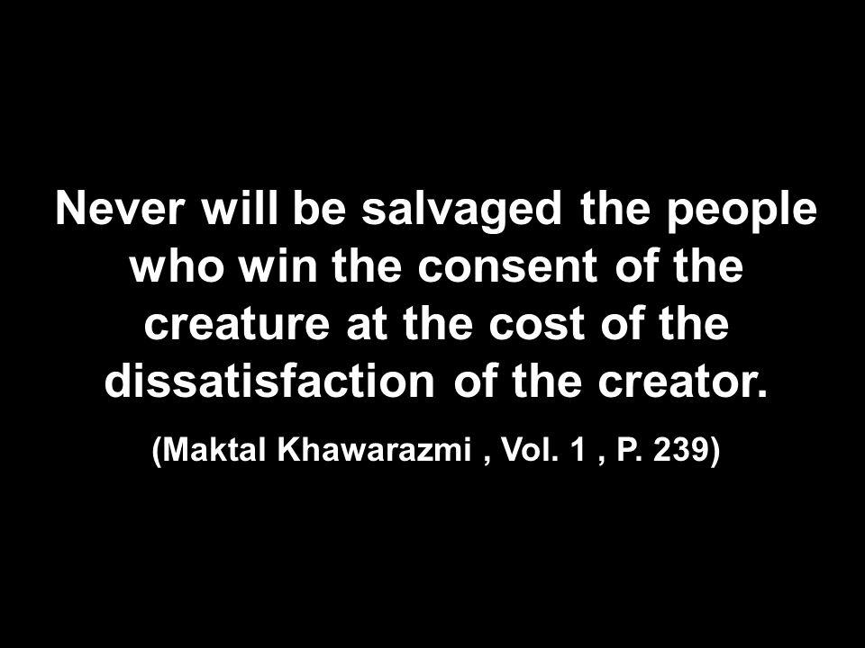 (Maktal Khawarazmi , Vol. 1 , P. 239)