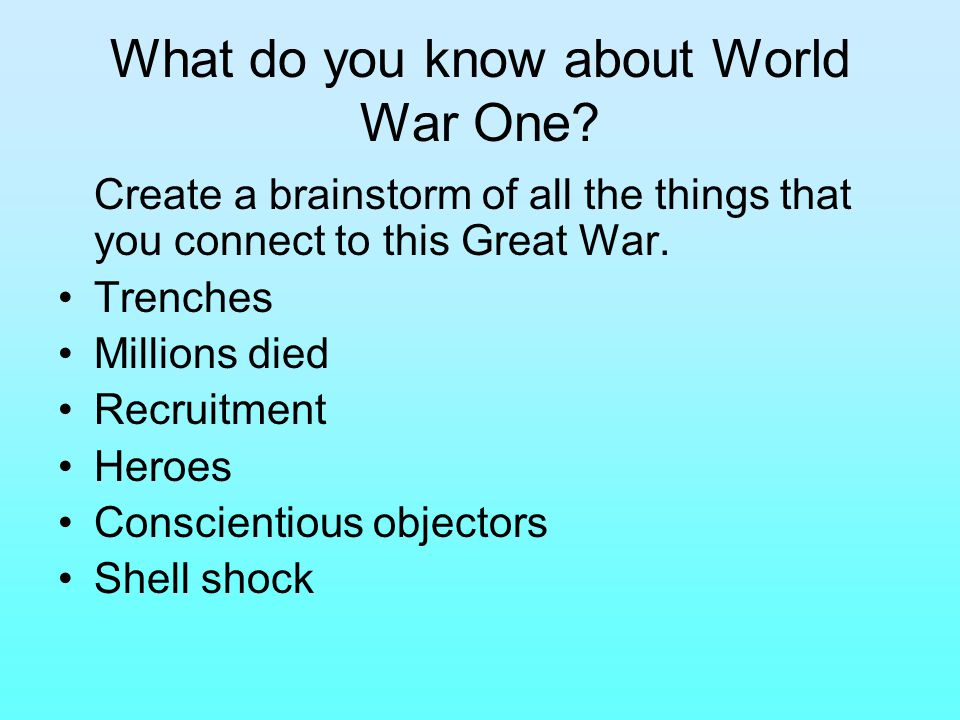 What do you know about World War One