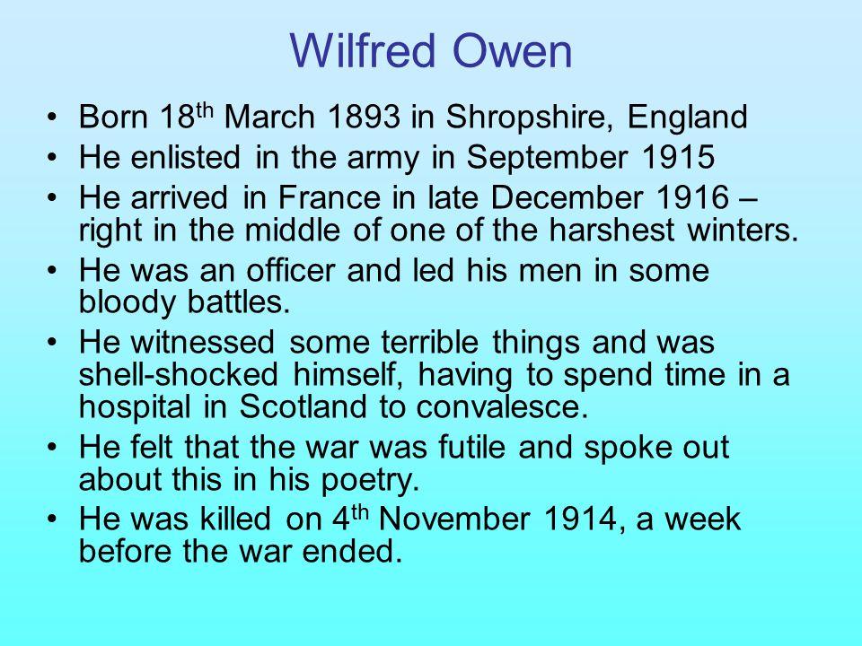Wilfred Owen Born 18th March 1893 in Shropshire, England