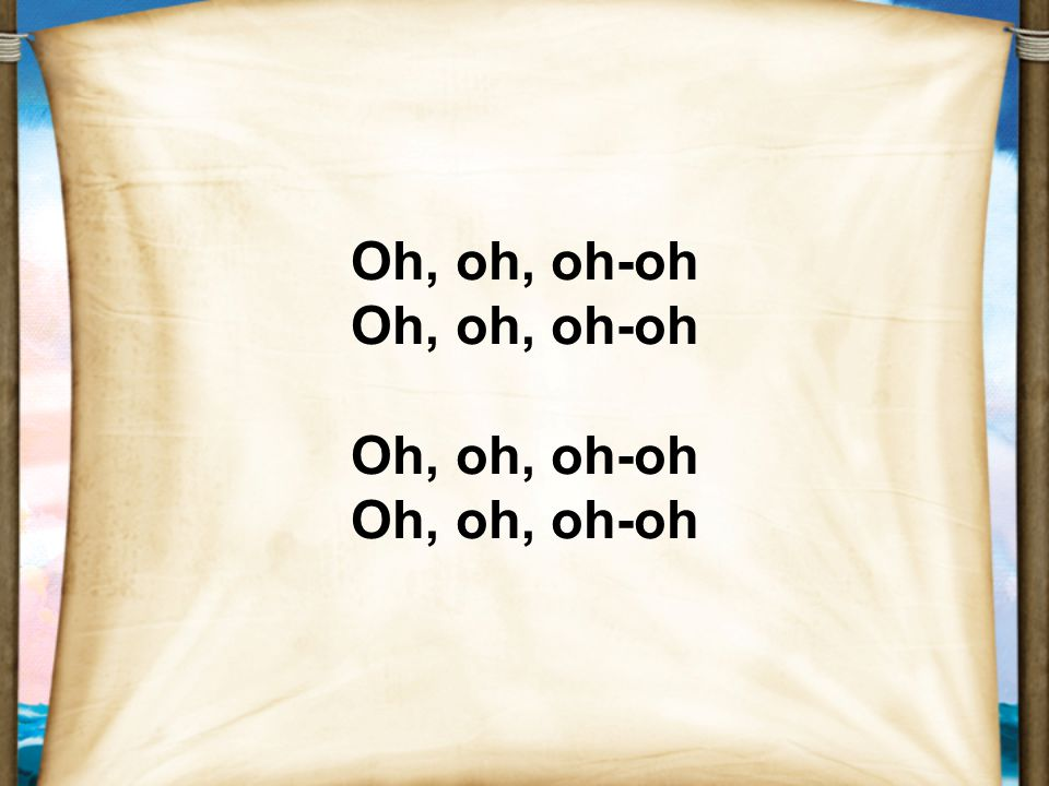Oh, oh, oh-oh Oh, oh, oh-oh Oh, oh, oh-oh Oh, oh, oh-oh