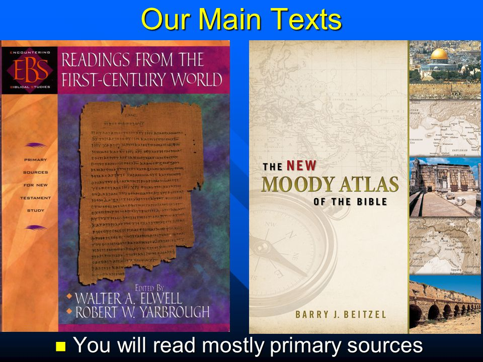 You will read mostly primary sources
