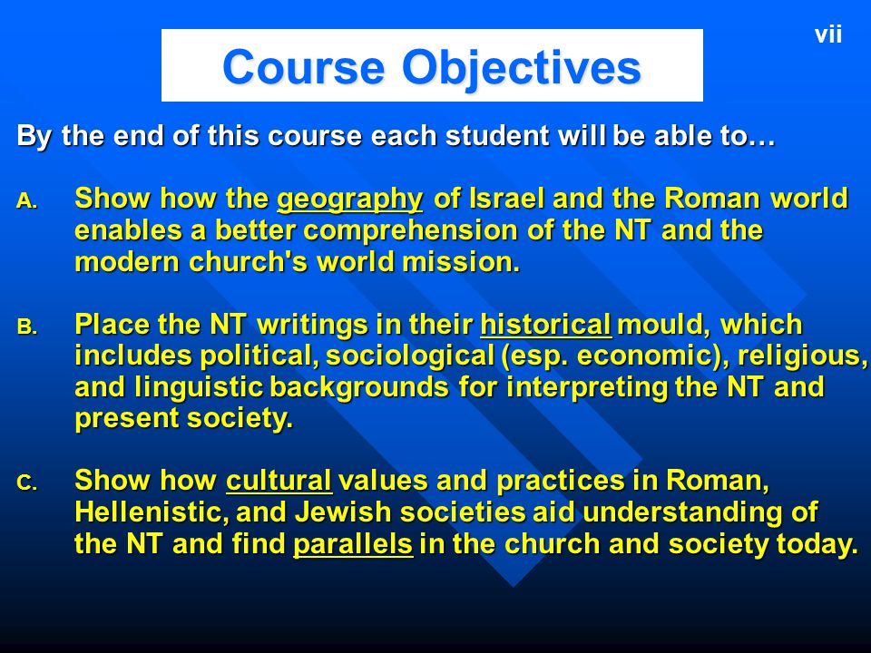 vii Course Objectives. By the end of this course each student will be able to…
