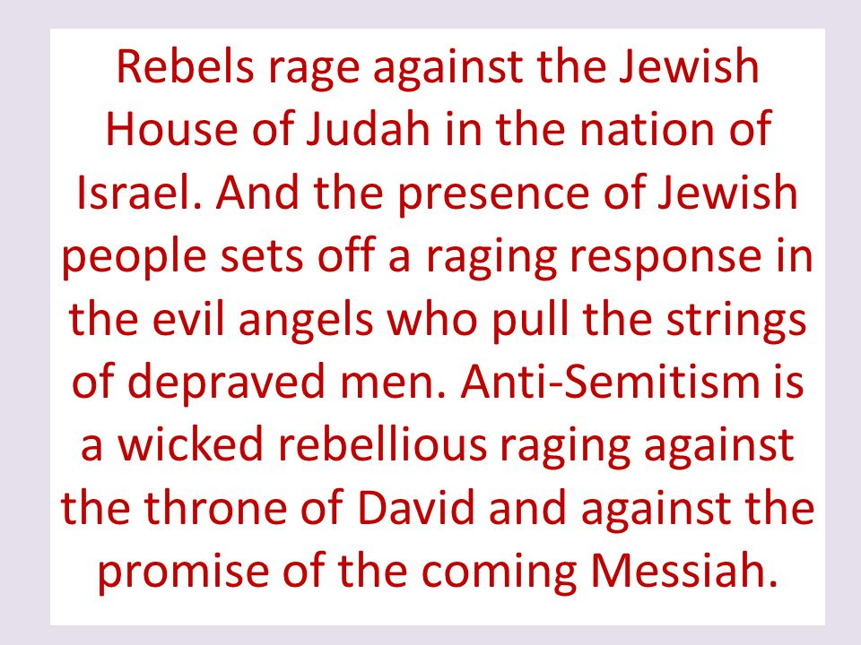 Rebels rage against the Jewish House of Judah in the nation of Israel