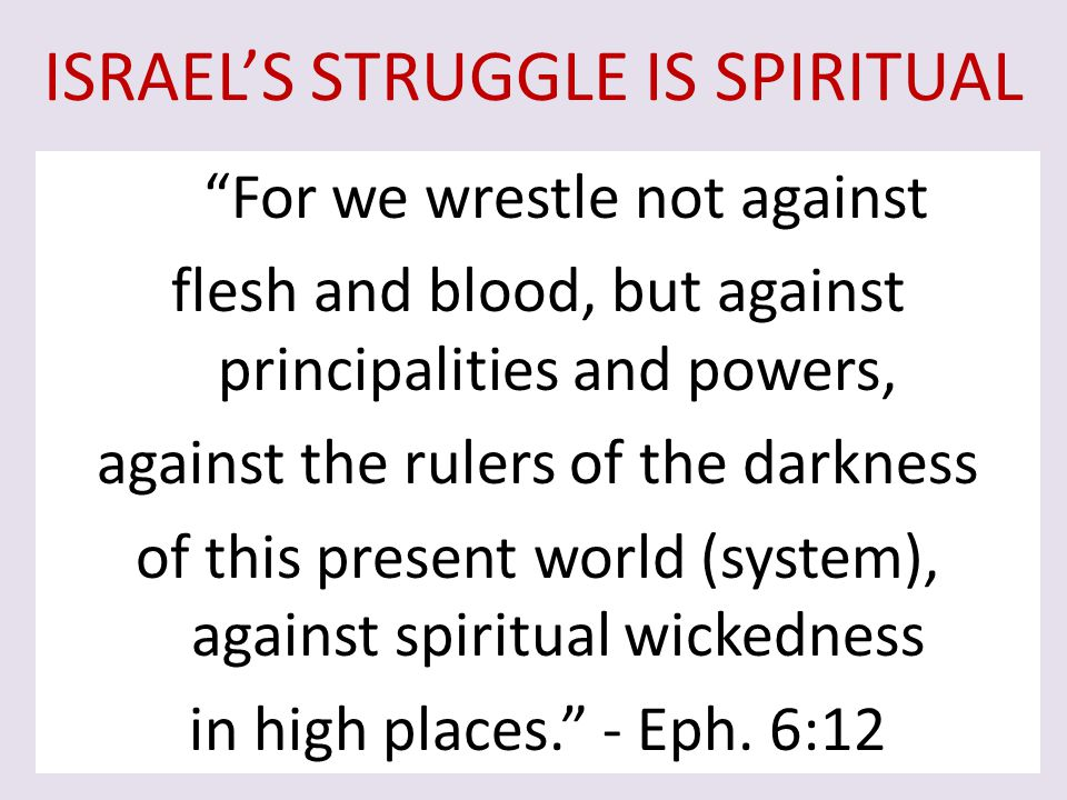 ISRAEL'S STRUGGLE IS SPIRITUAL