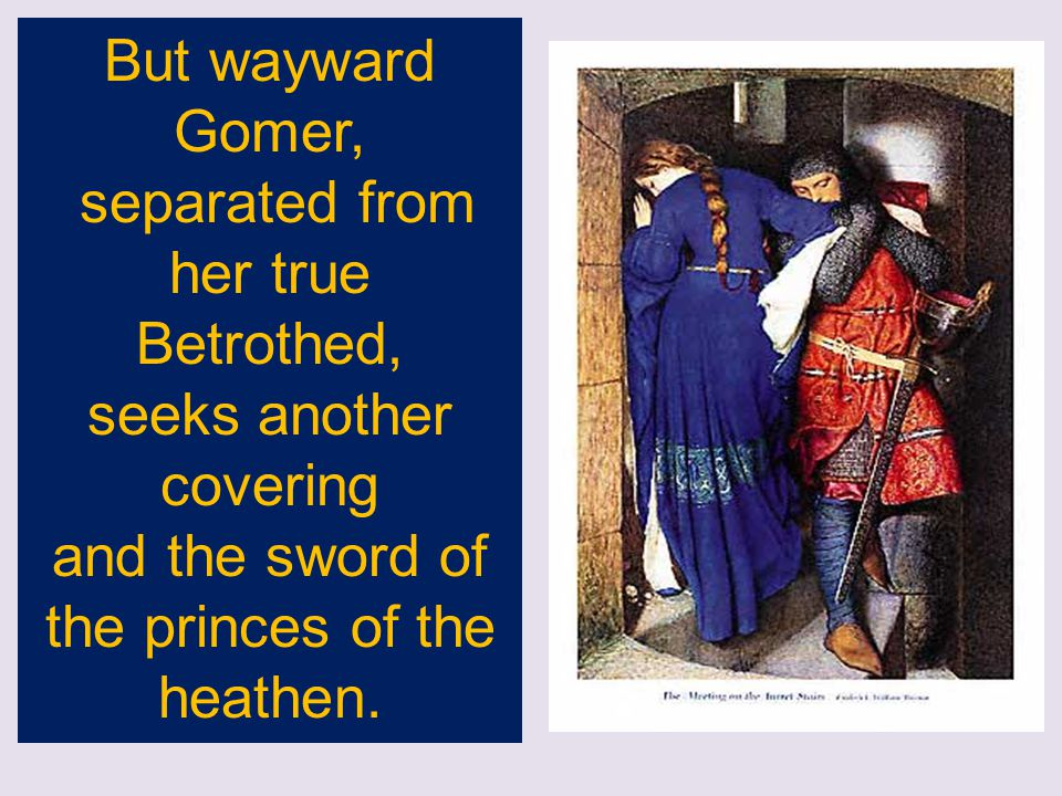 separated from her true Betrothed,
