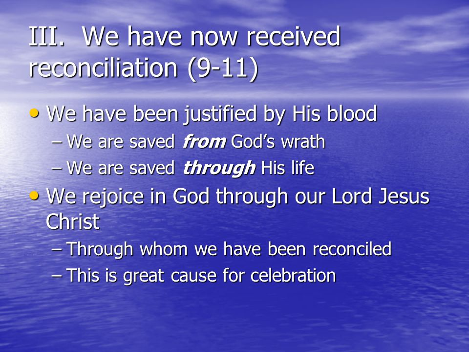 III. We have now received reconciliation (9-11)