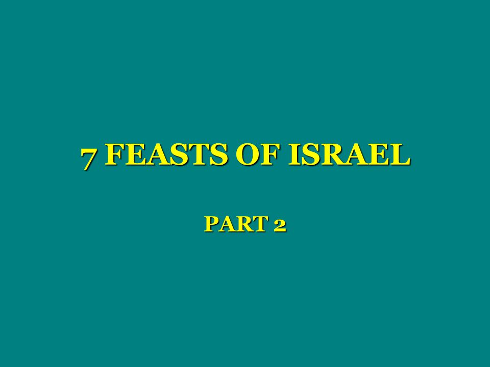7 FEASTS OF ISRAEL PART 2