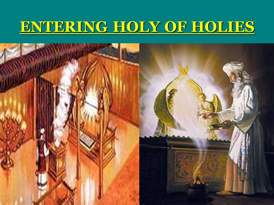 ENTERING HOLY OF HOLIES
