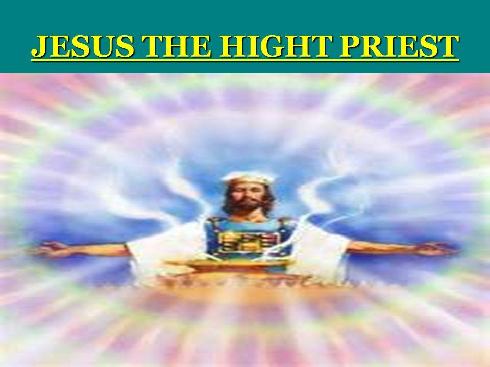 JESUS THE HIGHT PRIEST
