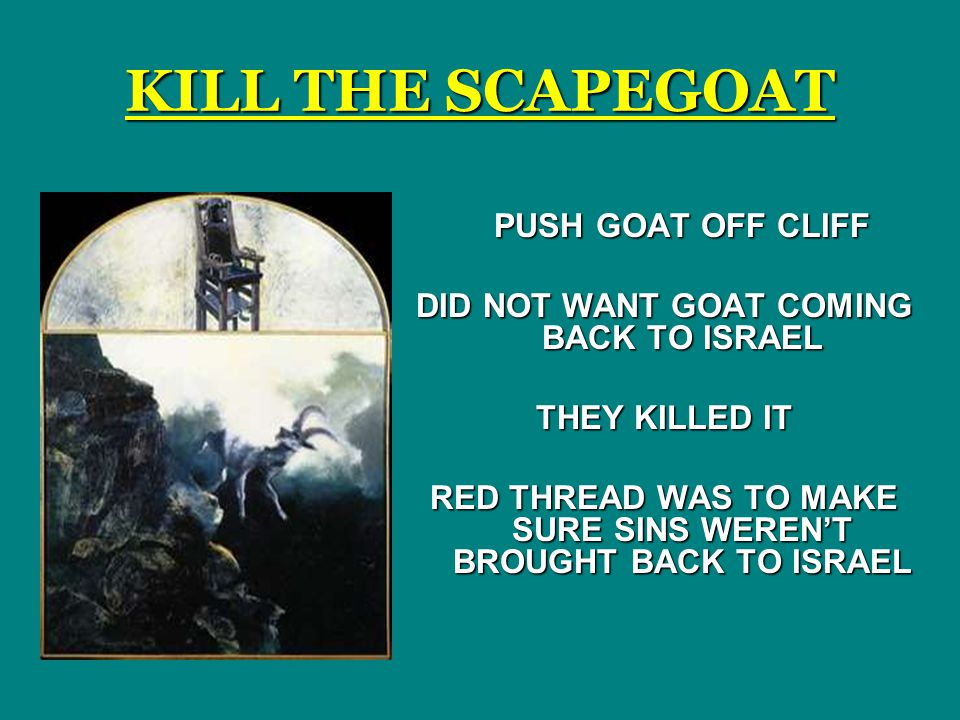 KILL THE SCAPEGOAT PUSH GOAT OFF CLIFF
