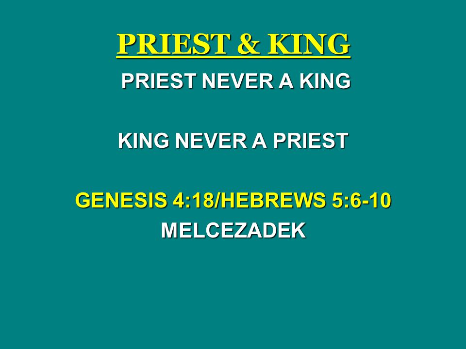 PRIEST & KING PRIEST NEVER A KING KING NEVER A PRIEST