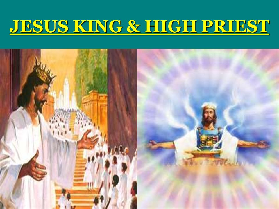 JESUS KING & HIGH PRIEST