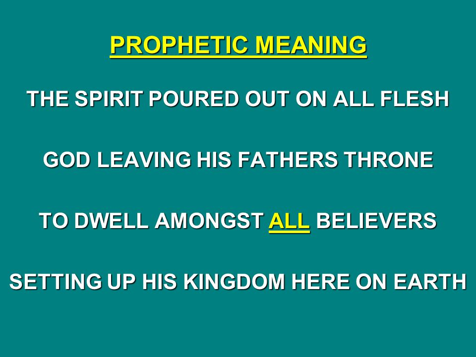 PROPHETIC MEANING THE SPIRIT POURED OUT ON ALL FLESH