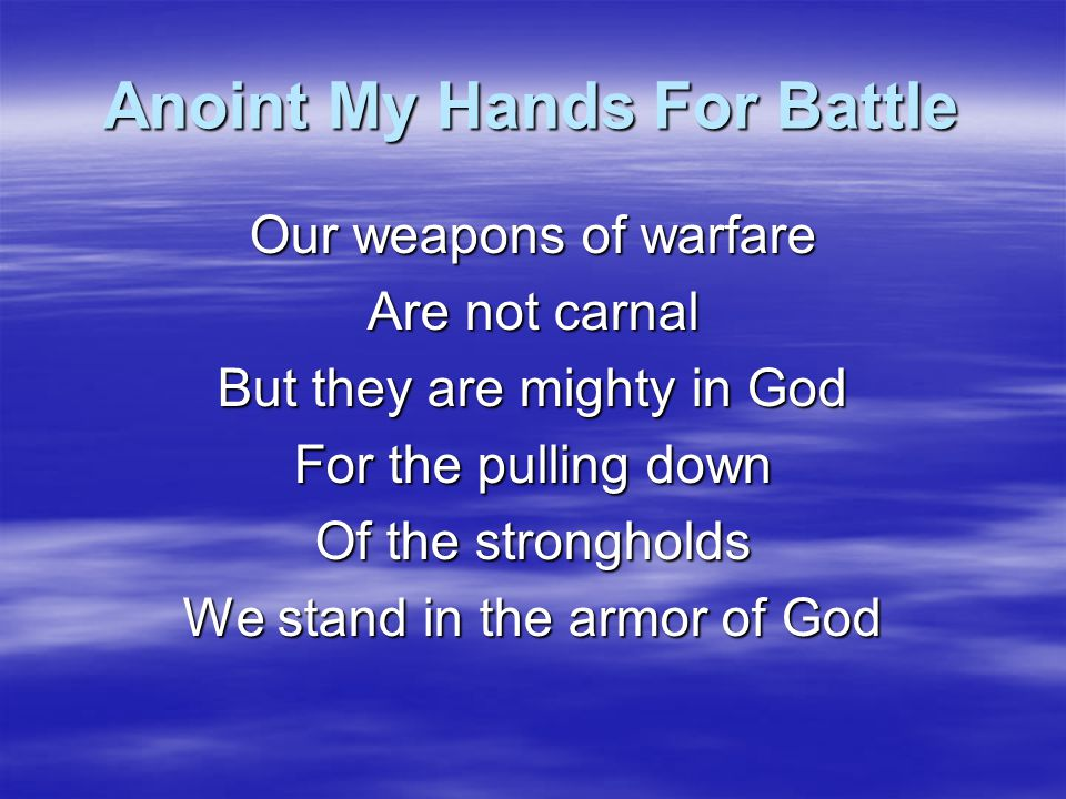 Anoint My Hands For Battle