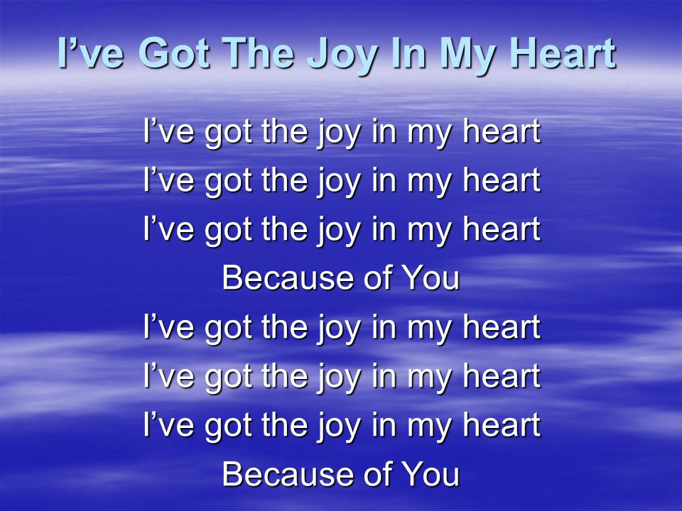 I've Got The Joy In My Heart