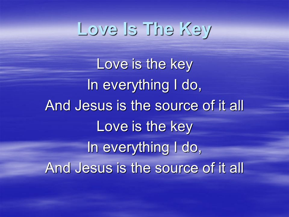 And Jesus is the source of it all