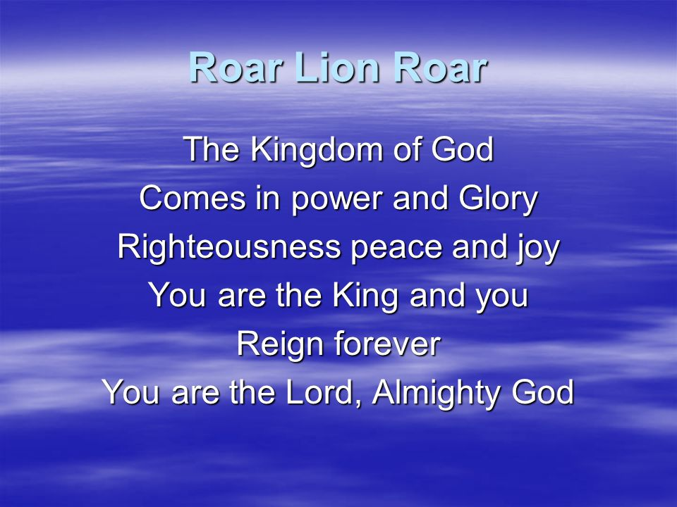 Roar Lion Roar The Kingdom of God Comes in power and Glory