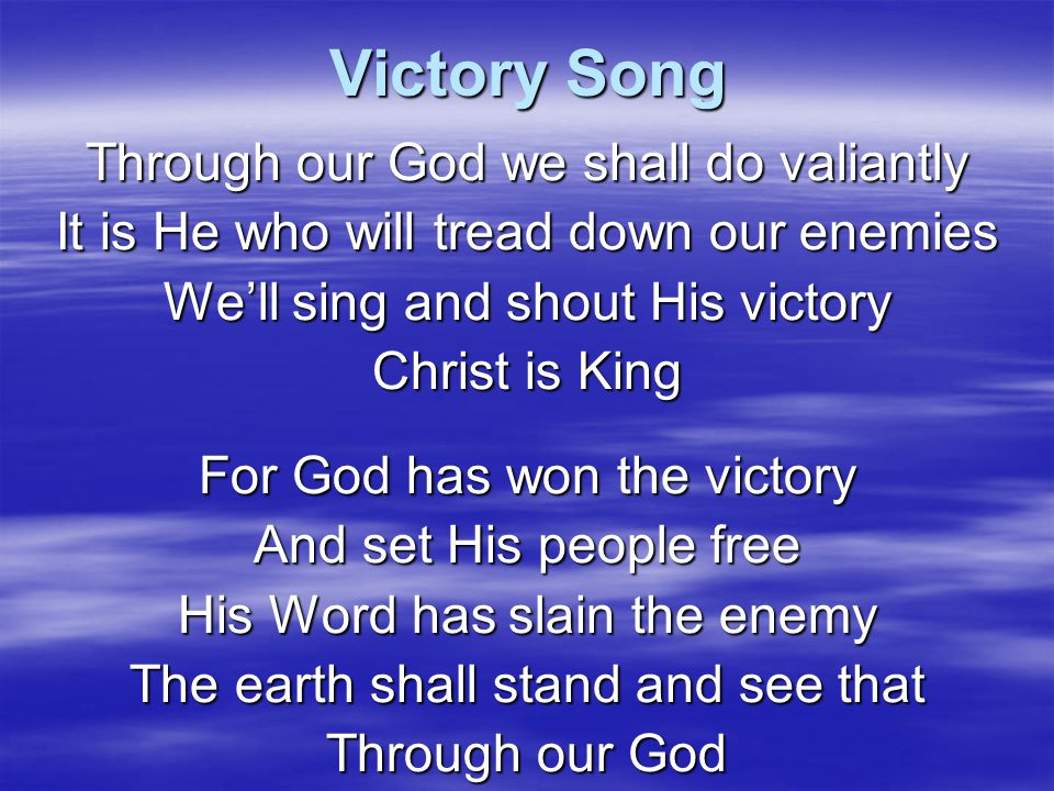 Victory Song Through our God we shall do valiantly