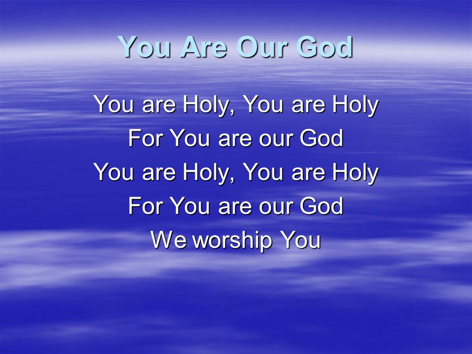 You are Holy, You are Holy