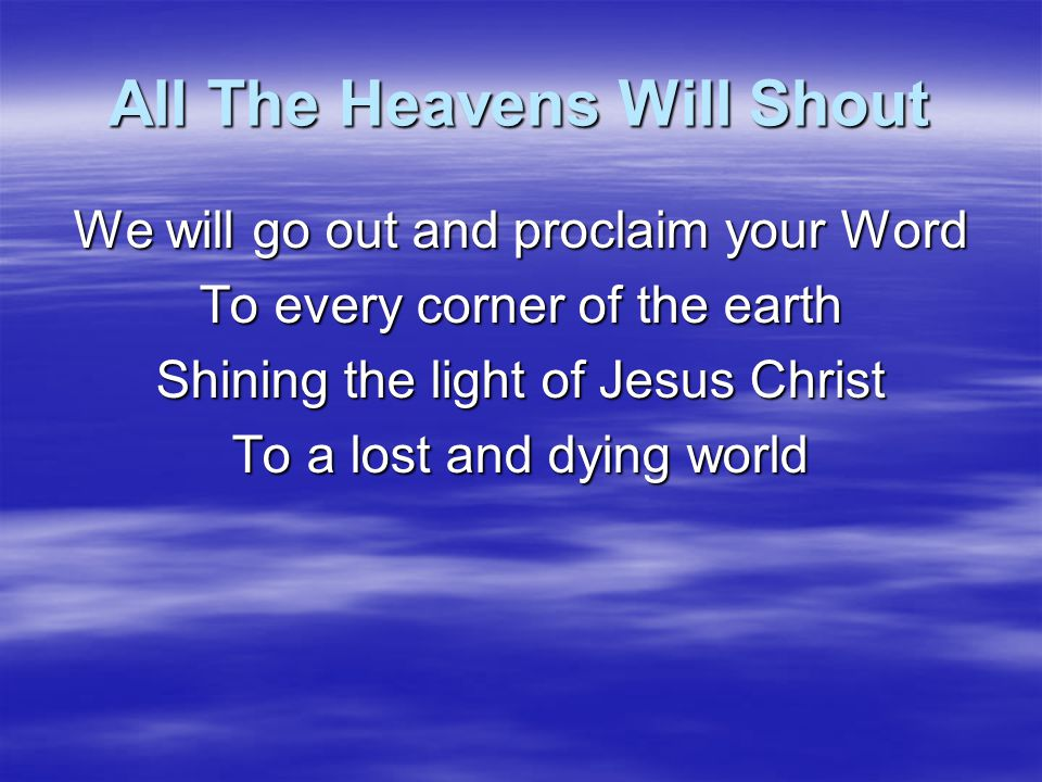 All The Heavens Will Shout