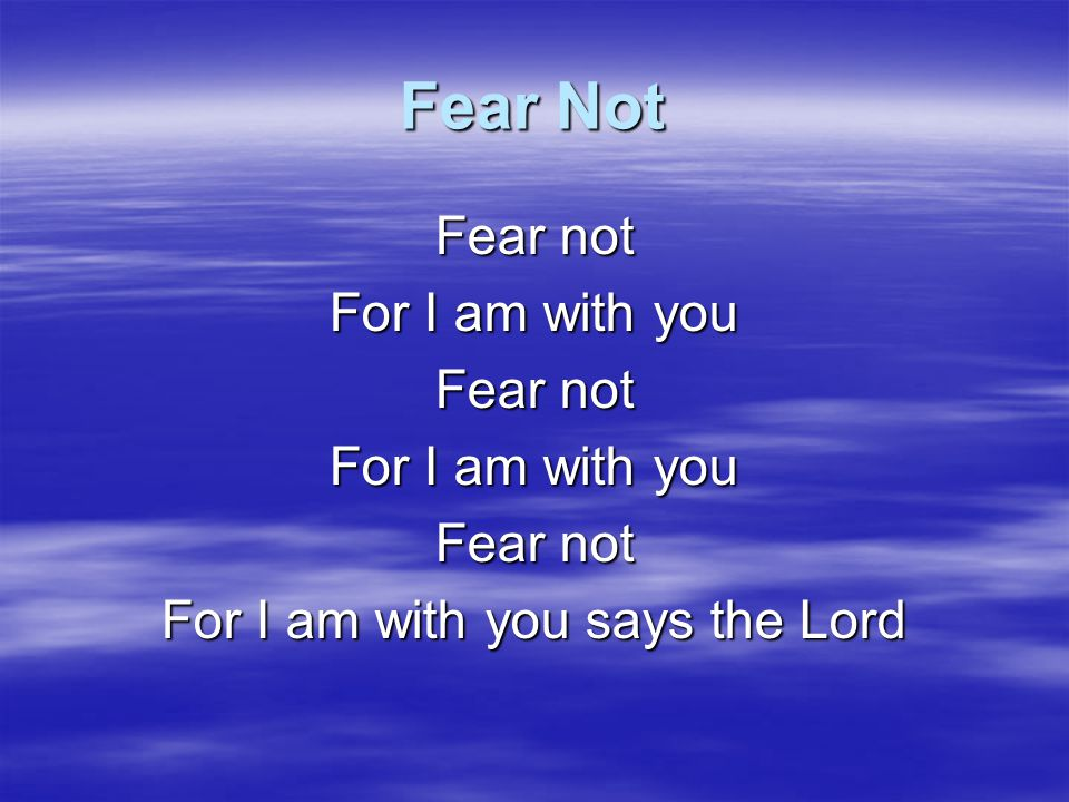 For I am with you says the Lord