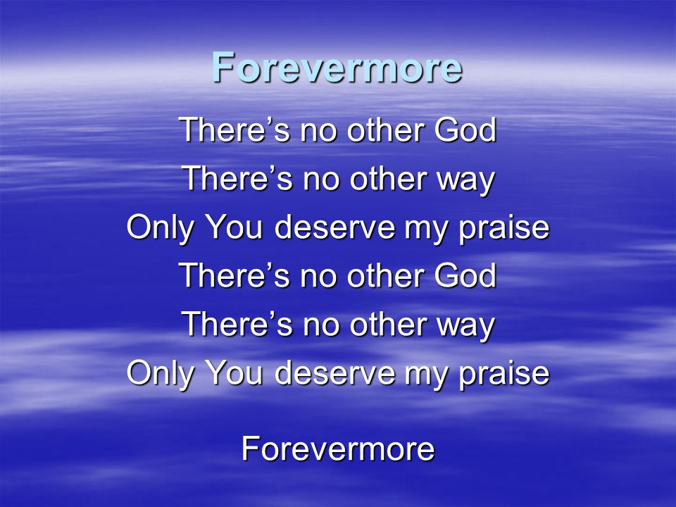 Only You deserve my praise