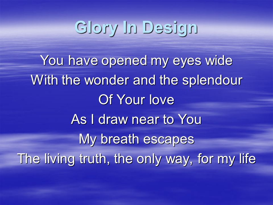 Glory In Design You have opened my eyes wide