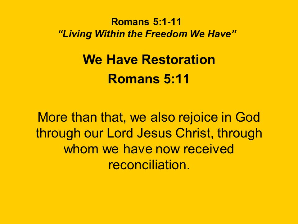 Romans 5:1-11 Living Within the Freedom We Have