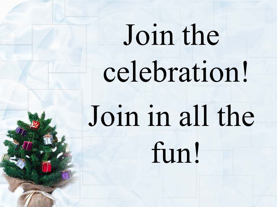 Join the celebration! Join in all the fun!