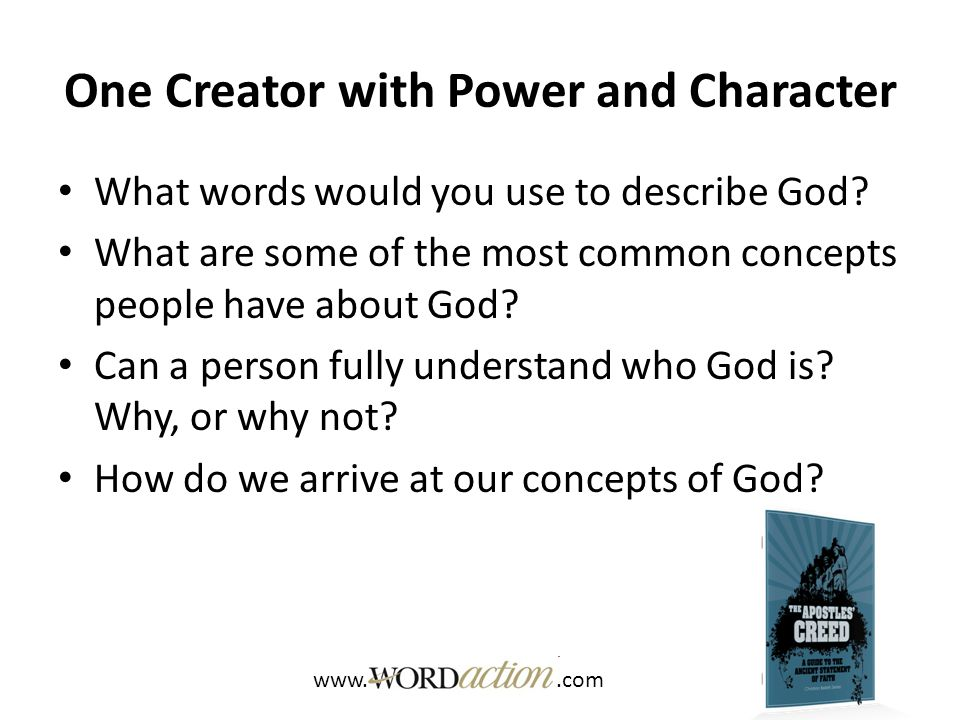 One Creator with Power and Character