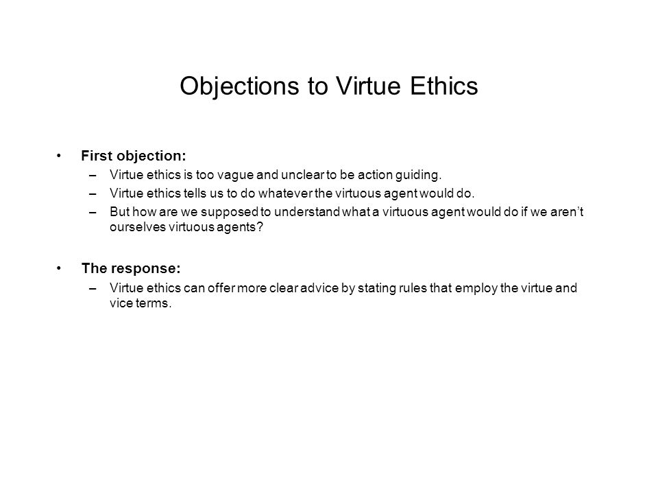 Objections to Virtue Ethics