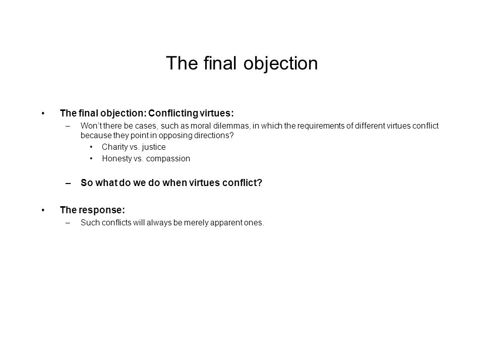 The final objection The final objection: Conflicting virtues: