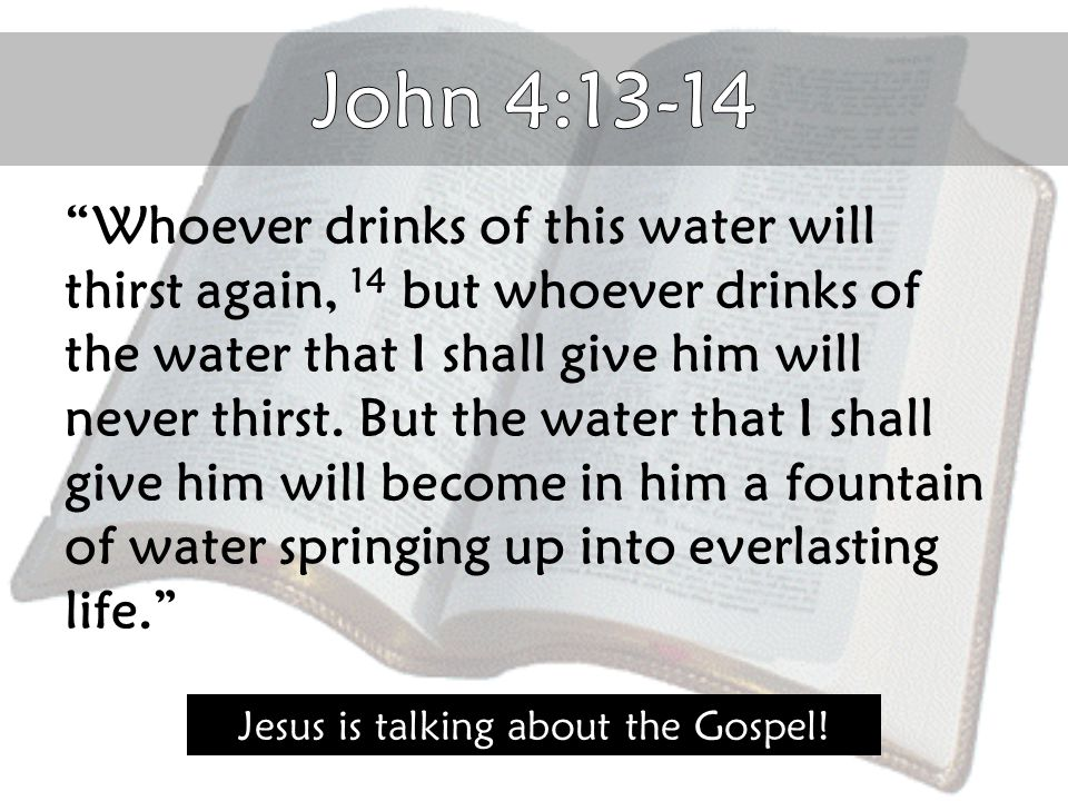 Jesus is talking about the Gospel!