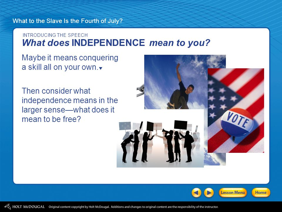What does INDEPENDENCE mean to you