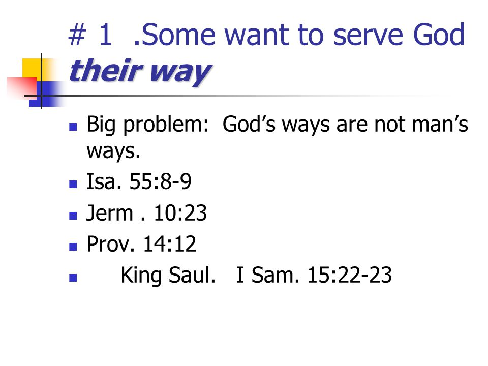 # 1 .Some want to serve God their way