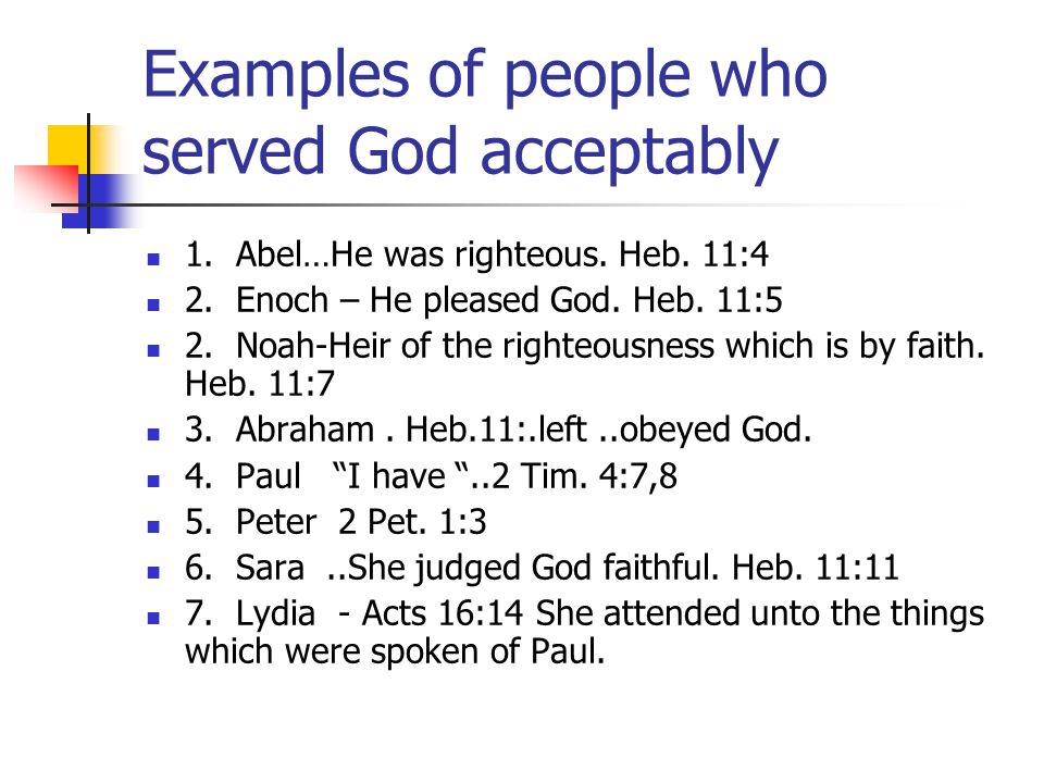 Examples of people who served God acceptably