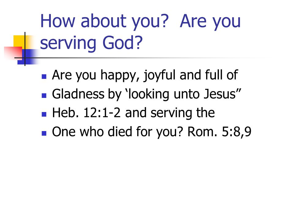 How about you Are you serving God