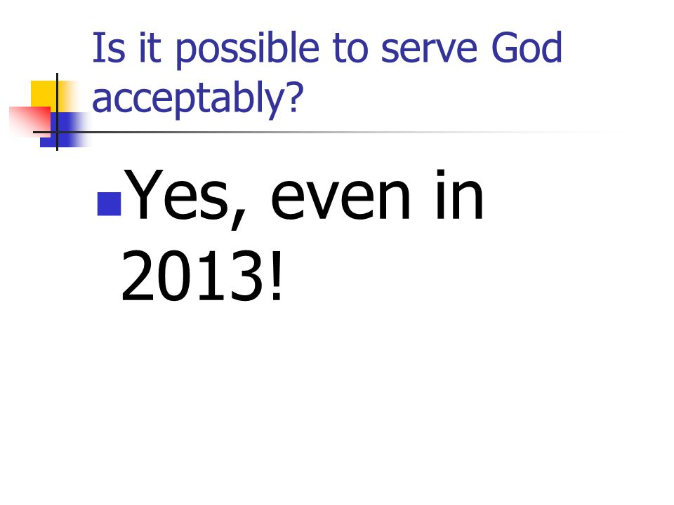 Is it possible to serve God acceptably