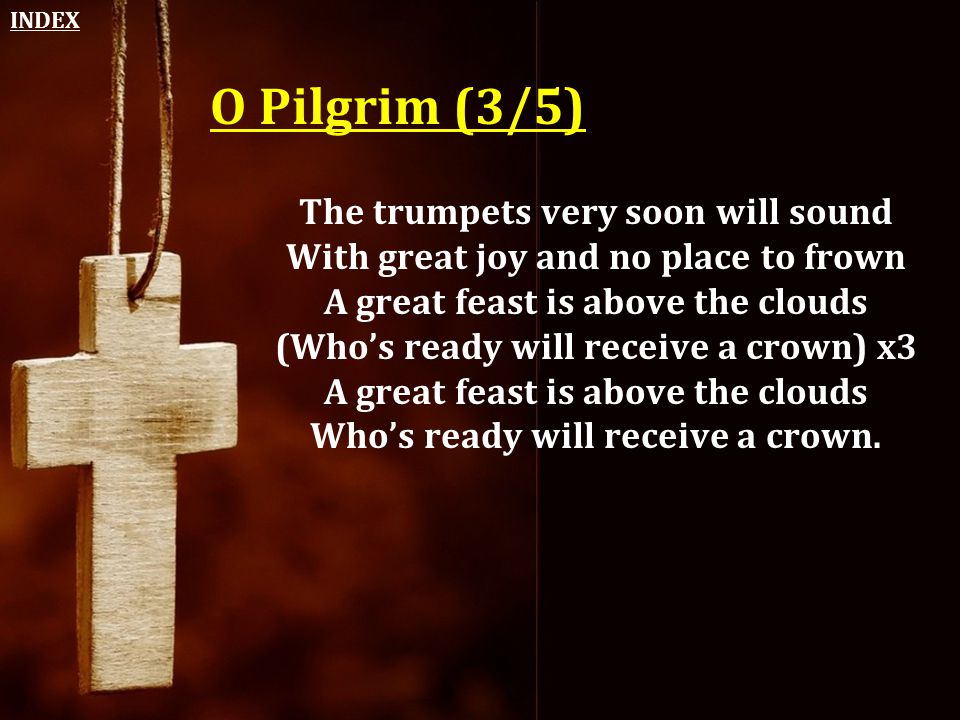O Pilgrim (3/5) The trumpets very soon will sound