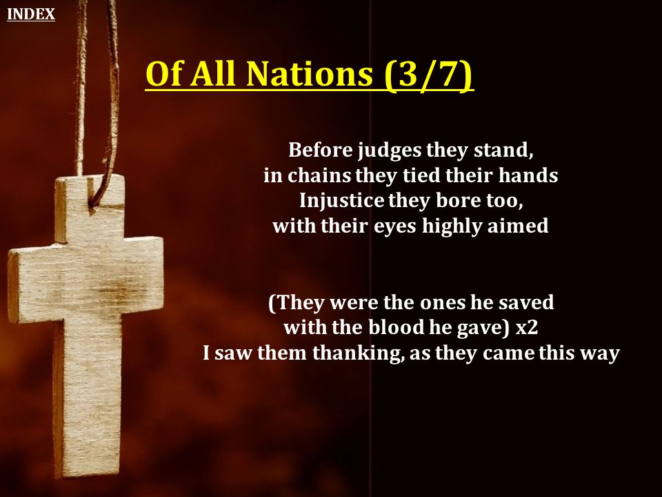 Of All Nations (3/7) Before judges they stand,