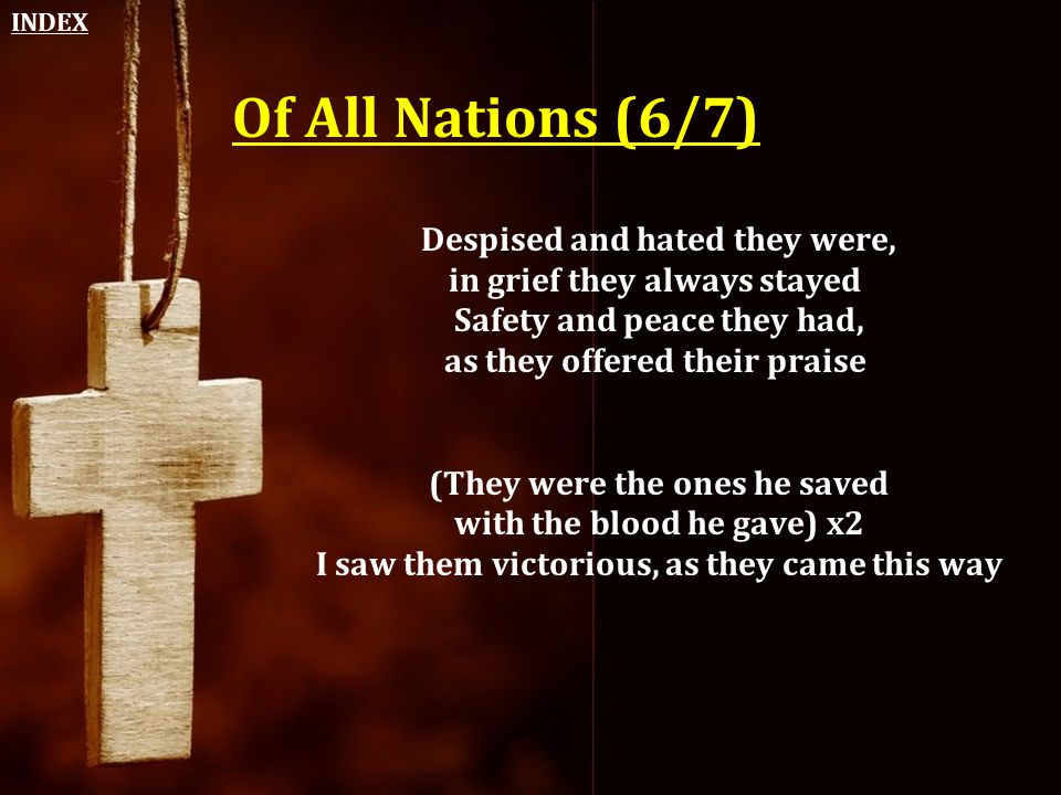 Of All Nations (6/7) Despised and hated they were,