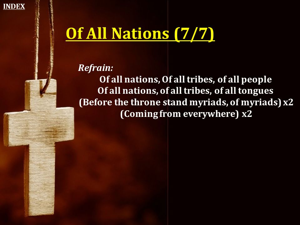 Of All Nations (7/7) Refrain: