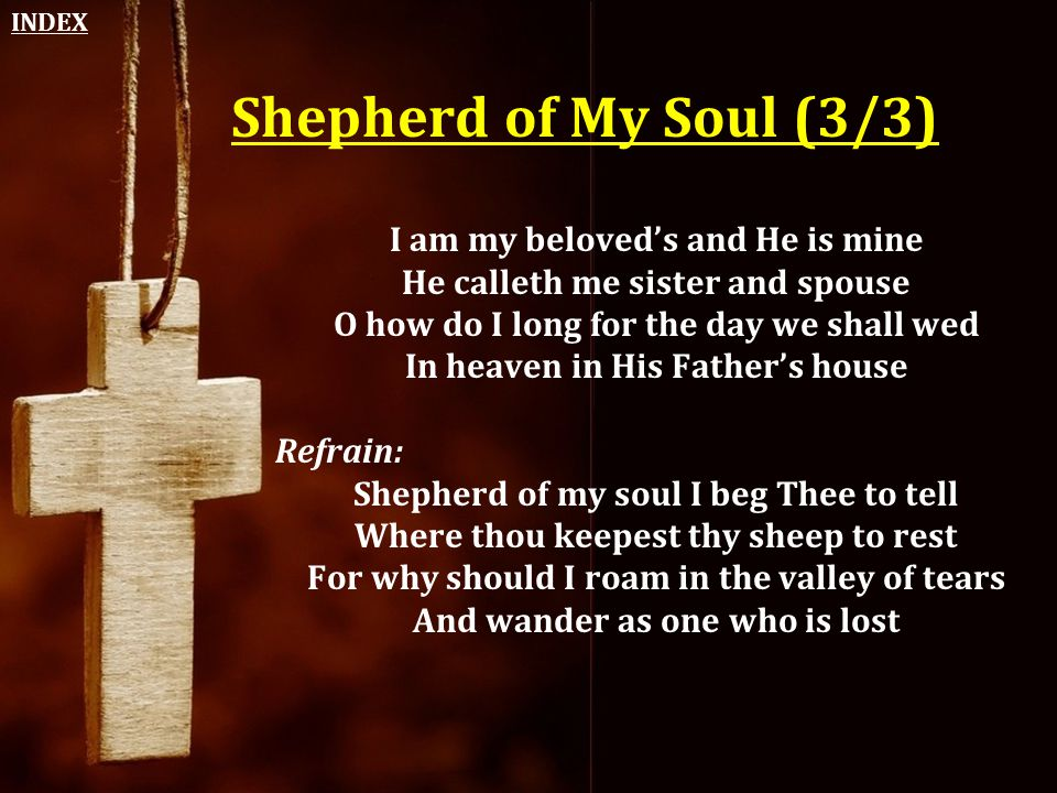 Shepherd of My Soul (3/3) I am my beloved's and He is mine