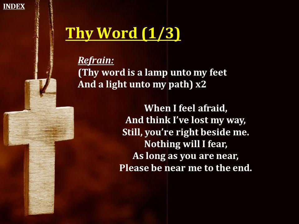 Thy Word (1/3) Refrain: (Thy word is a lamp unto my feet