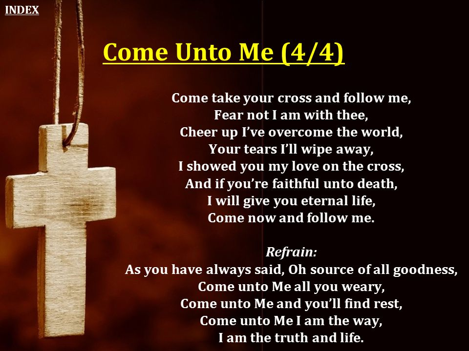 INDEX Come Unto Me (4/4)