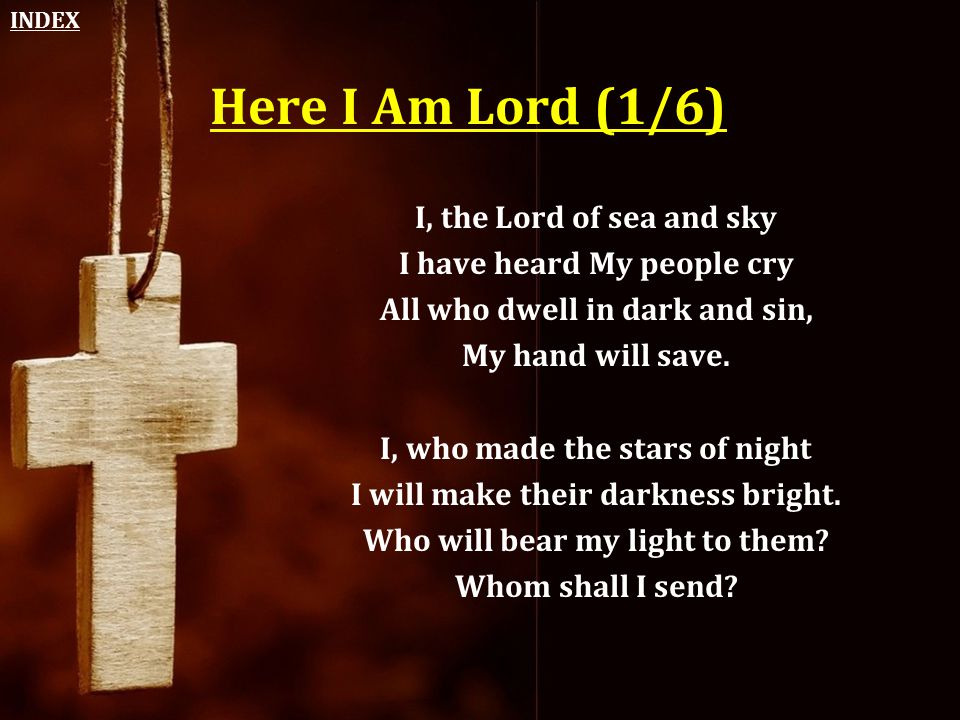 Here I Am Lord (1/6) I, the Lord of sea and sky