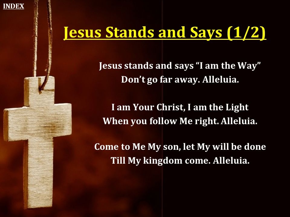 Jesus Stands and Says (1/2)